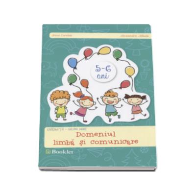 Domeniul limba si comunicare. Caiet pentru gradinita, grupa mare - Irina Curelea