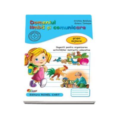 Domeniul limba si comunicare. Caiet pentru gradinita, grupa mijlocie - Sugestii pentru organizarea activitatilor instructiv-educative (Editie, noua)