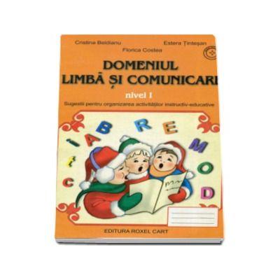 Domeniul limba si comunicare - Nivel I - Caiet de activitati pentru gradinita