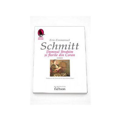 Domnul Ibrahim si florile din Coran (Ciclul invizibilului) - Schmitt Eric-Emmanue