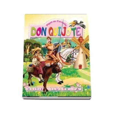Don Quijote. Repovestire pentru copii de Al. Alexianu. Ilustratii de Eugen Taru - Miguel de Cervantes