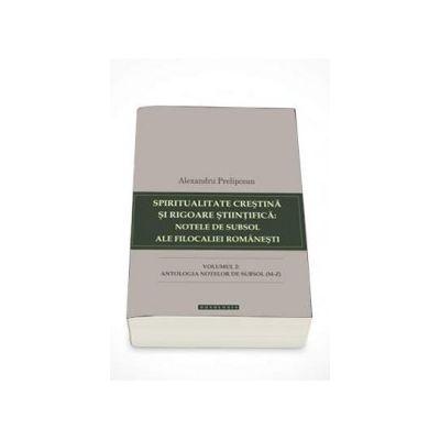 Spiritualitate crestina si rigoare stiintifica: notele de subsol ale filocaliei romanesti volumul II