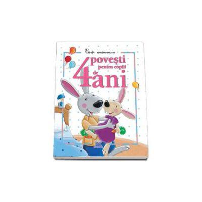 4 Povesti pentru copii de 4 ani - Carti aniversare