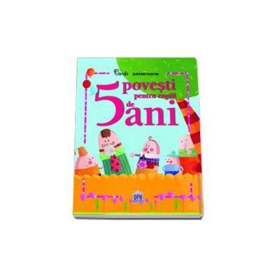 5 Povesti pentru copii de 5 ani - Carti aniversare