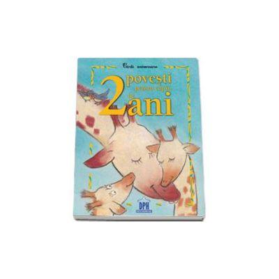2 Povesti pentru copii de 2 ani - Carti aniversare