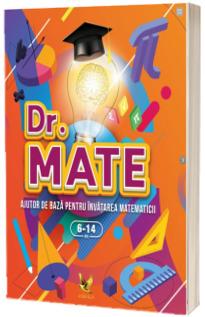 Dr. Mate. Autor de baza pentru invatarea matematicii 6-14 ani