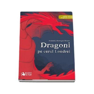 Dragoni pe cerul Londrei - Editie bilingva engleza-romana