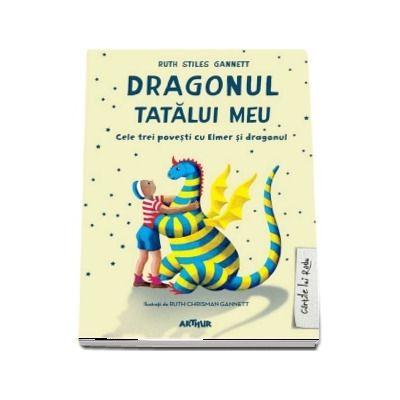 Dragonul tatalui meu. Cele trei povesti cu Elmer si dragonul