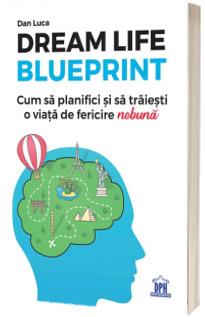 Dream life blueprint