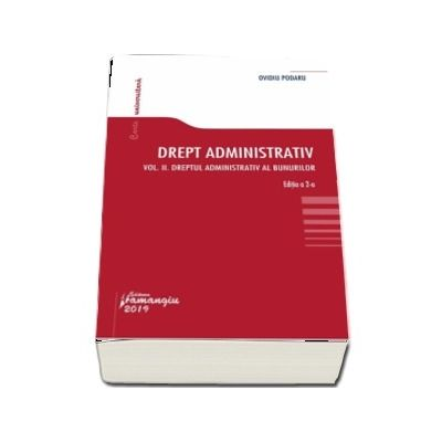 Drept administrativ. Curs universitar. Vol. II. Editia a 2-a