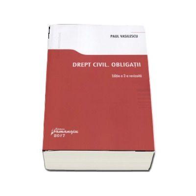Drept civil. Obligatii. Editia a 2-a revizuita (Paul Vasilescu)