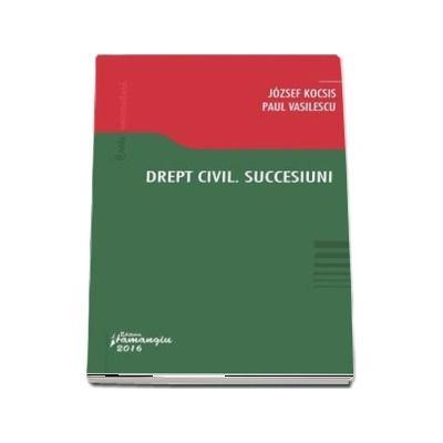 Drept civil. Succesiuni - Jozsef Kocsis