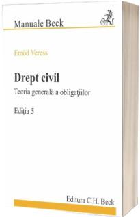 Drept civil. Teoria generala a obligatiilor. Editia 5