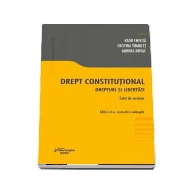 Drept constitutional. Drepturi si libertati. Editia a 3-a