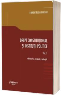 Drept constitutional si institutii politice. Vol. 1. Editia a 4-a