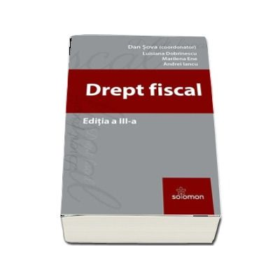Drept Fiscal - Editia a III-a - Sova Dan