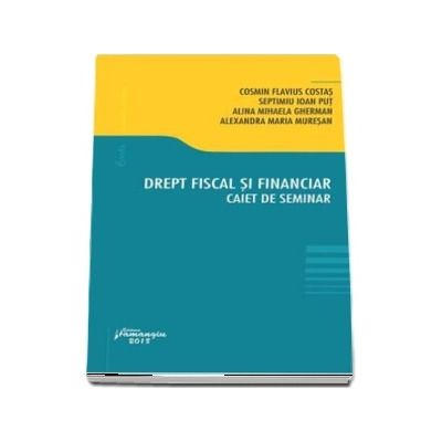 Drept fiscal si financiar. Caiet de seminar - Cosmin Flavius Costas