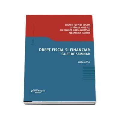 Drept fiscal si financiar. Caiet de seminar. Editia a 2-a