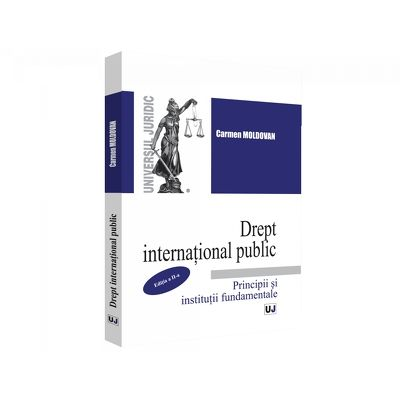 Drept international public. Principii si institutii fundamentale. Editia a II-a