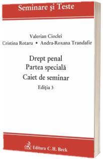 Drept penal. Partea speciala. Caiet de seminar. Editia 3