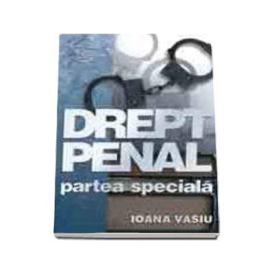 Drept penal. Partea speciala (Ioana Vasiu)