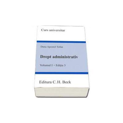Drept administrativ. Volumul I. (Editia 3)