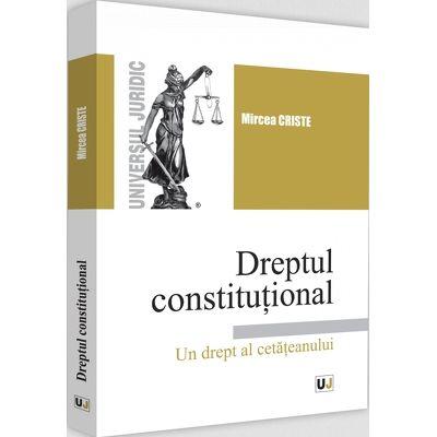 Dreptul constitutional. Un drept al cetateanului
