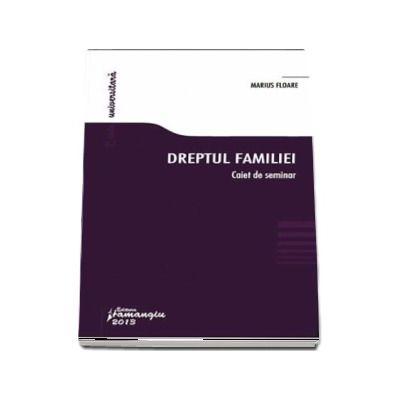 Dreptul familiei. Caiet de seminar