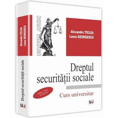 Dreptul securitatii sociale. Editia a VII-a, actualizata - Curs universitar