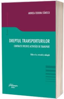 Dreptul transporturilor. Contracte specifice activitatii de transport. Editia a 6-a