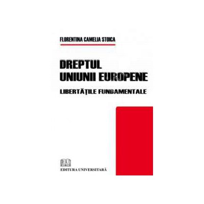 Dreptul Uniunii Europene (Libertatile fundamentale)