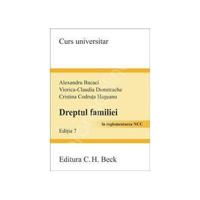 Dreptul familiei in reglementarea NCC(Bacaci) - editia 7