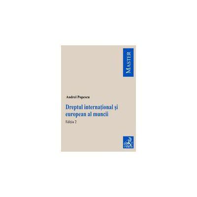 Dreptul international si european al muncii. Editia 2