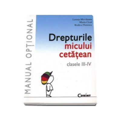 Drepturile micului cetatean. Manual optional pentru clasele III-IV  - Lenuta Movileanu