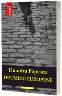 Drumuri europene - Dumitru Popescu