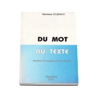 Du Mot au Texte - Exercices de francais pour les avances