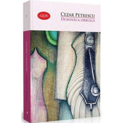 Dumineca Orbului de Cezar Petrescu - Colectia, carte pentru toti