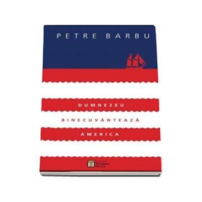 Dumnezeu binecuvanteaza America - Petre Barbu (Contine CD-MP3)
