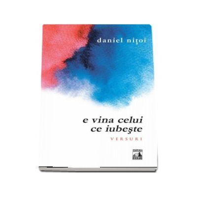 E vina celui ce iubeste - Daniel Nitoi