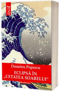 Eclipsa in cetatea soarelui - Dumitru Popescu