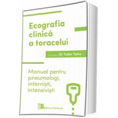 Ecografia clinica a toracelui. Manual pentru pneumologi, internisti, intensivisti