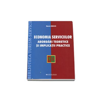 Economia serviciilor. Abordari teoretice si implicatii practice