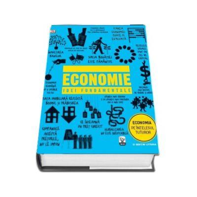 Economie. Idei fundamentale (Economia pe intelesul tuturor)
