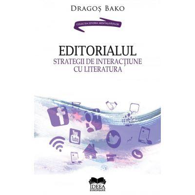 Editorialul. Strategii de interactiune cu literatura