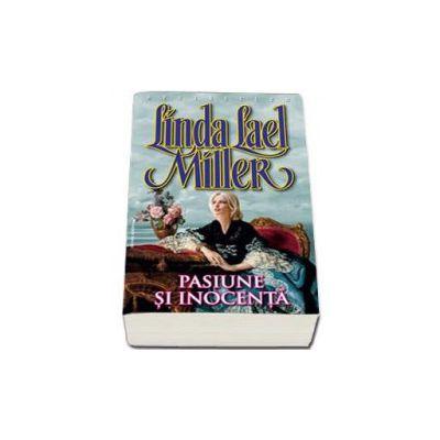 Pasiune si inocenta - Linda Lael Milleer