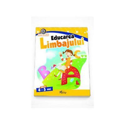Educarea limbajului nivelul 4-5 ani - Colectia Vreau sa stiu!