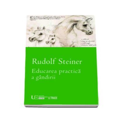 Educarea practica a gandirii - Rudolf Steiner