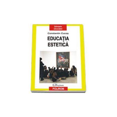 Educatia estetica - Constantin Cucos