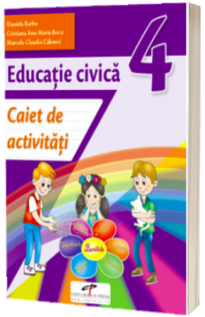 Educatie civica. Caiet de activitati. Clasa a IV-a