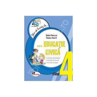 Educatie civica clasa a IV-a (Colectia - Stiu sa lucrez la...)